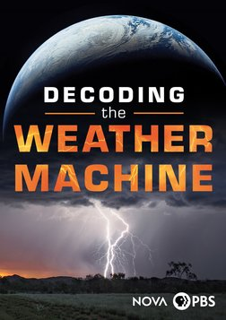 NOVA: Decoding the Weather Machine